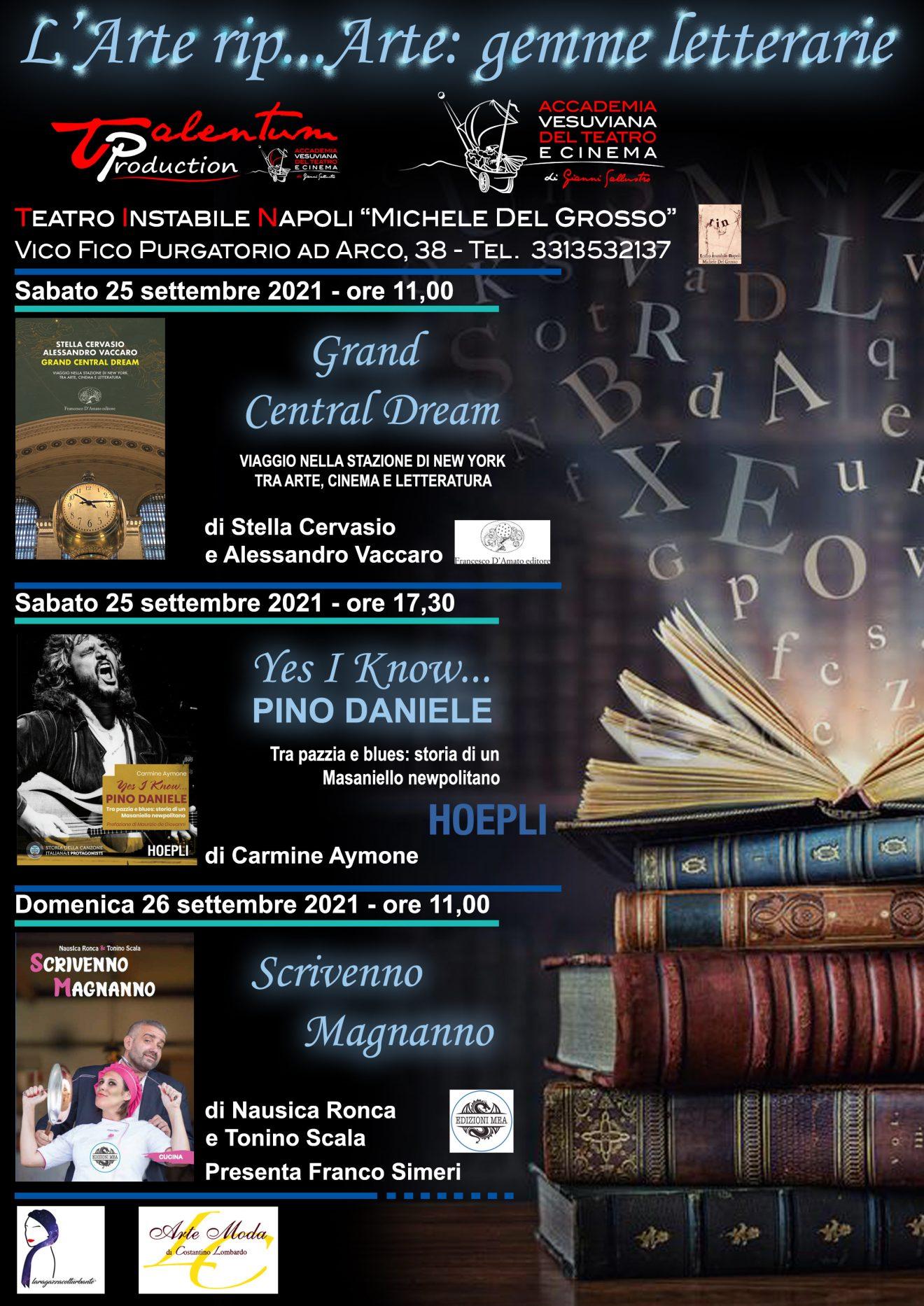 """Al Teatro Tin Presentazioni dei libri: Grand Central Dream"""" di Cervasio - Vaccaro, YES I KNOW… PINO DANIELE. di Aymone , Scrivenno Magnanno di Ronca - Scala"""